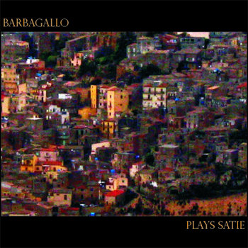 Barbagallo Plays Satie cover art