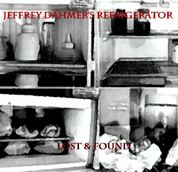 Jeffrey Dahmer Fridge By jeffrey dahmer's