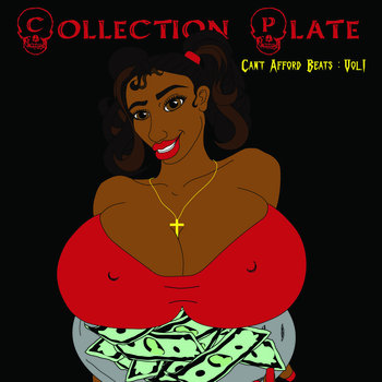 Collection Plate: Can&#39;t Afford Beats Vol.I cover art