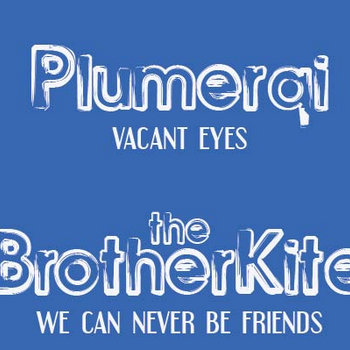Plumerai/TheBrotherKite Split 7&quot; cover art