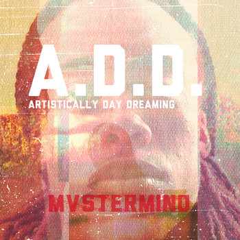 A.D.D. (Artistically Day Dreaming) cover art