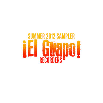 ¡El Guapo! Recorders Summer 2012 Sampler cover art