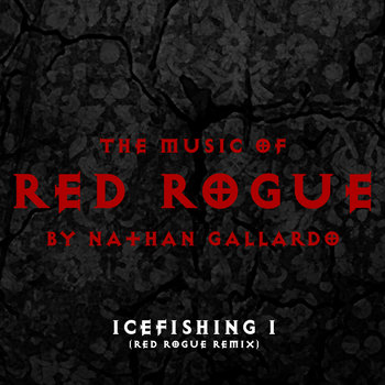 The Music Of Red Rogue (icefishing I - Red Rogue Remix) cover art