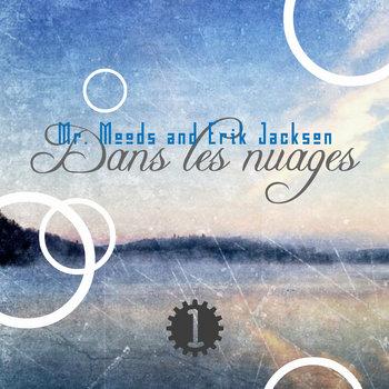 Mr. Moods and Erik Jackson - Dans les nuages vol 1 (2014)