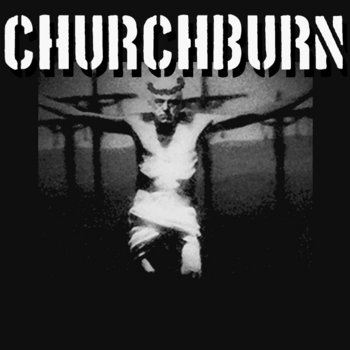 CHURCHBURN cover art