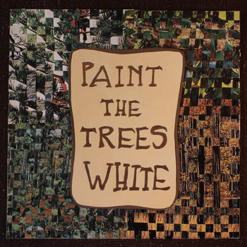 Paint the Trees White cover art
