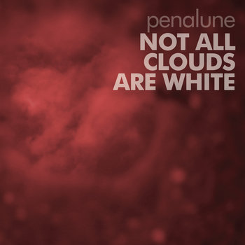 Not All Clouds Are White cover art