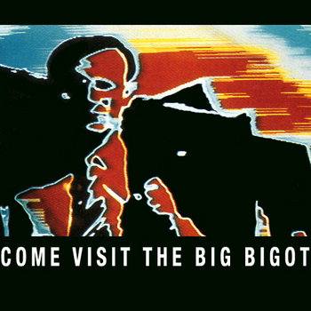 Come Visit The Big Bigot (25 years) cover art