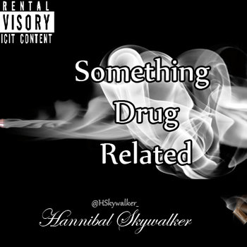 Something Drug Related the Mixtape cover art