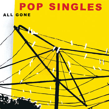 POP SINGLES - All Gone LP 12&quot; / CD cover art