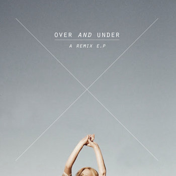 OVER AND UNDER | REMIX E.P cover art