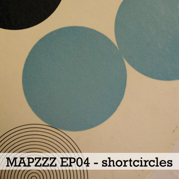 Mapzzz EP04 - shortcircles cover art