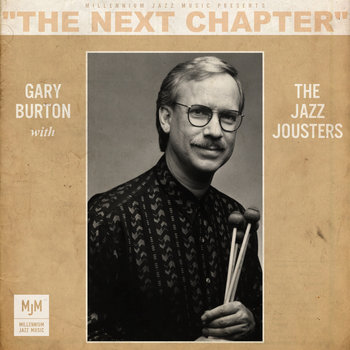 The Next Chapter - Gary Burton with The Jazz Jousters cover art