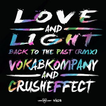 VKCE-Back to The Past (Love and Light Remix) cover art
