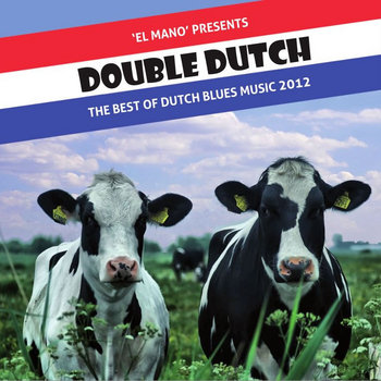 Double Dutch The Best Of Dutch Blues Music 2012 cover art