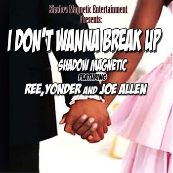 I Don't Wanna Break Up cover art