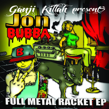 Jon Bubba - &quot;Full Metal Racket&quot; EP cover art
