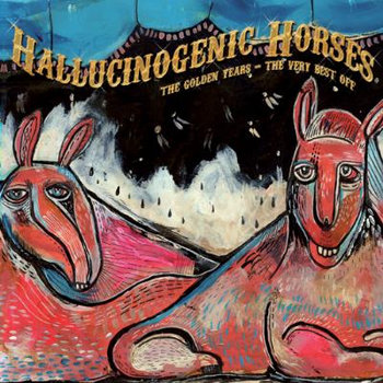 HALLUCINOGENIC HORSES - The Golden Years (Lost Theory Records) cover art