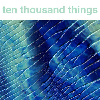 Ten Thousand Things cover art