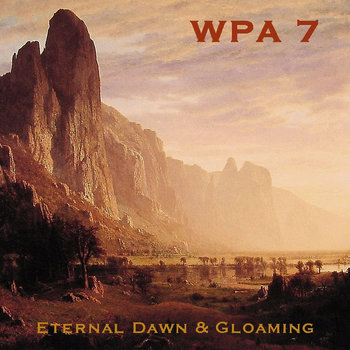Works (in) Progress Administration Vol. 7: Eternal Dawn & Gloaming cover art