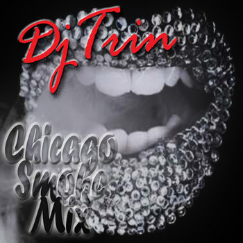 Dj Trin | Chicago Smoke Mix cover art