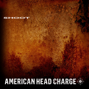 American Head Charge - Shoot [Click here to purchase.]
