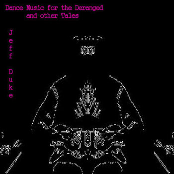 Dance Music for the Deranged and Other Tales cover art