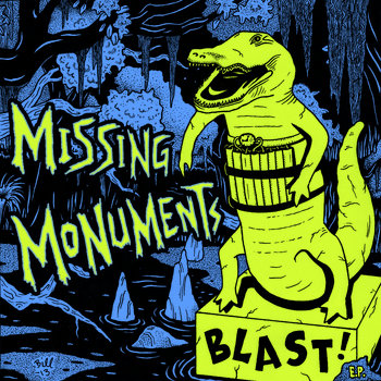 "MISSING MONUMENTS ""Blast!"" EP cover art"