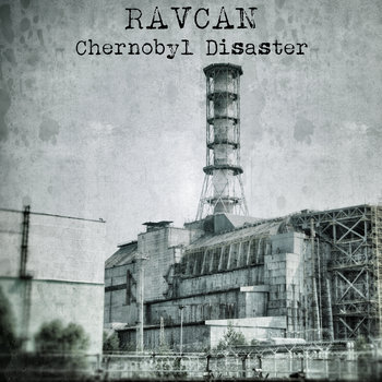 (Noise, Dark Ambient, Experimental) [WEB] Ravcan - Chernobyl Disaster (feat. SiJ, RMSS Systems Inc., Morbid Silence, Merzbow, Creation Six, Dao De Noize) - 2014, FLAC (tracks), lossless