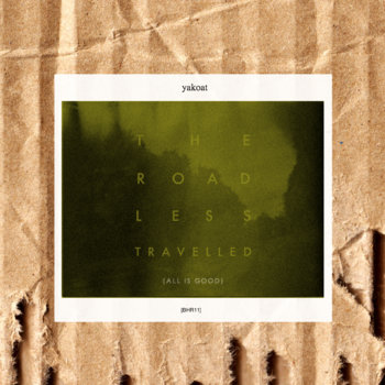[BHR11] Yakoat - 'The Road Less Travelled (All is Good)' cover art