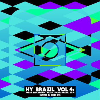 Hy Brazil Vol 4: Fresh Electronic Music From Brazil 2014 cover art