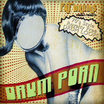 DRUM PORN 70&#39;s Style Royalty Free Drum Loops cover art