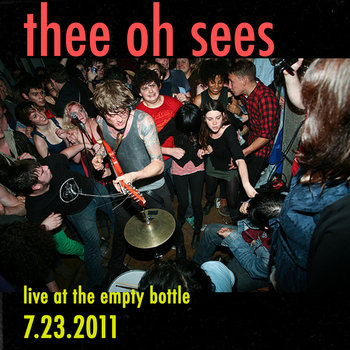 Thee Oh Sees July 23, 2011 cover art