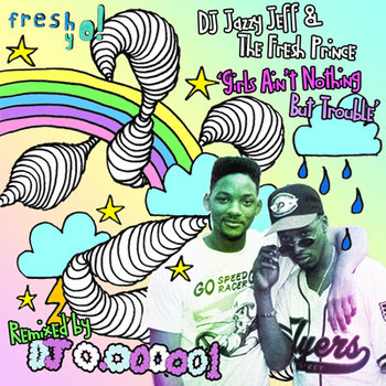 FY! 006 - DJ Jazzy Jeff & The Fresh Prince - Girls Ain't Nothing But Trouble - (DJ 0.000001 Remix) cover art