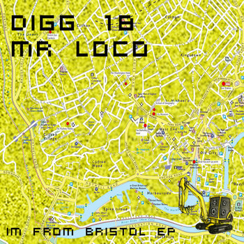 Digg 18 - Mr Loco - Im from Bristol EP cover art