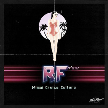 RF.extreme - Miami Cruise Culture cover art