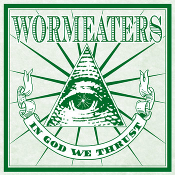 "Wormeaters - In God We Thrust 7"" cover art"