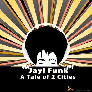 Jayl Funk - A Tale of 2 Cities cover art