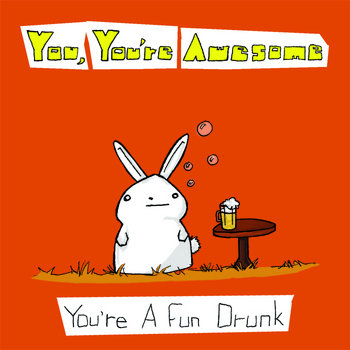 You're A Fun Drunk cover art