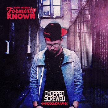 FORMERLY X KNOWN X CHOPPED X SCREWED cover art