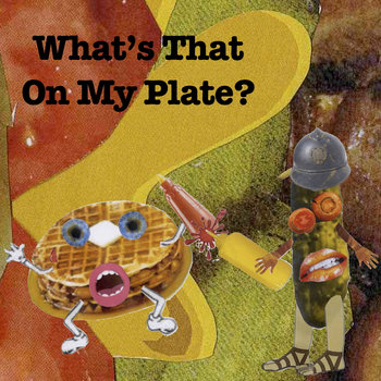 What's That On My Plate? cover art