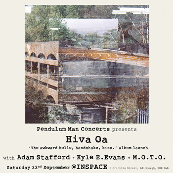 Gig Archive - Hiva Oa (Album Launch) / Adam Stafford / Kyle E. Evans / M.O.T.O. - Inspace, 22nd September 2012 cover art
