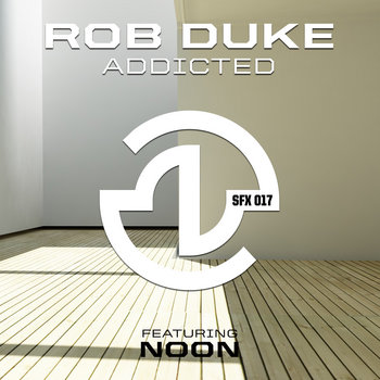 SFX017 Rob Duke - Addicted cover art