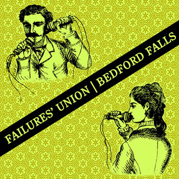 "Bedford Falls/Failures Union Split 7"" cover art"