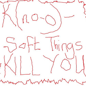 soft things kill you cover art