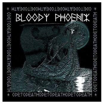 AA96. Bloody Phoenix - Ode To Death LP cover art