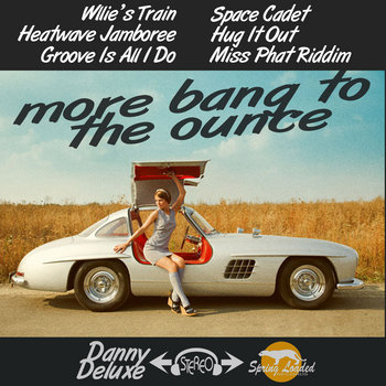 Danny Deluxe - More Bang To The Ounce cover art