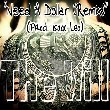 Need A Dollar (Remix)(Prod. Isaac Leo) cover art
