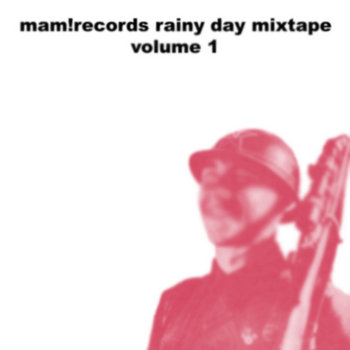 mam!records rainy day mixtape volume 1 cover art