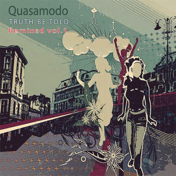 Quasamodo - Truth Be Told Remixed vol. 1 cover art